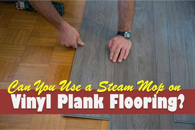 steam mop on vinyl plank flooring