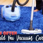 How Often Should You Vacuum Carpet?
