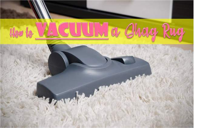 How To Vacuum A Shag Rug The Right Way