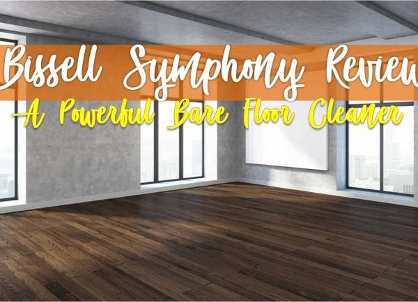 bissell symphony review a powerful bare floor cleaner
