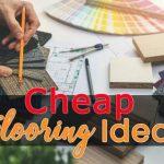 9 Best Cheap Flooring Ideas That Look Fantastic!