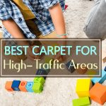 Best Carpet For High-Traffic Areas (Materials & Colors)
