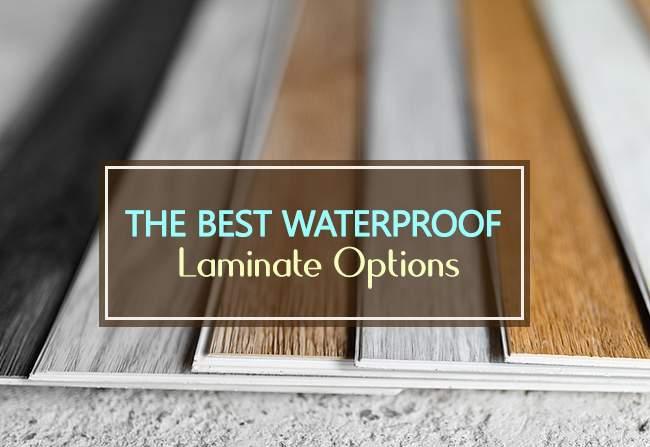 best waterproof laminate options