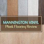 Mannington Vinyl Plank Flooring Review 2021