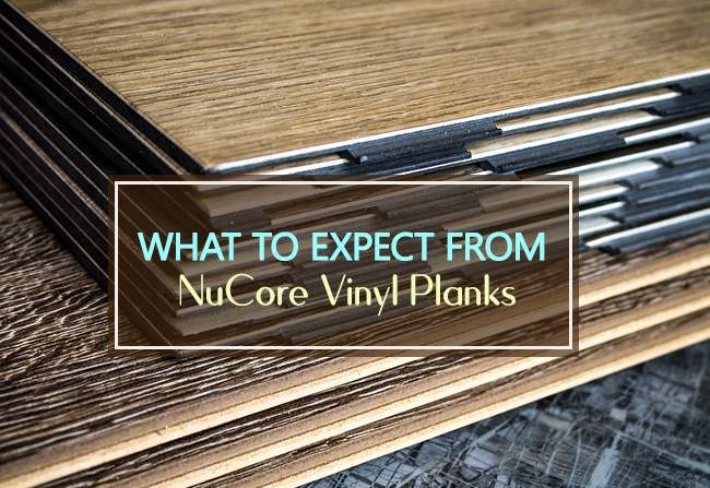 what to expect from nucore vinyl planks