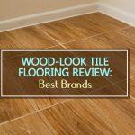 Wood-Look Tile Flooring Review: Best Brands