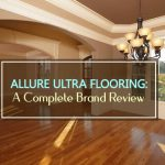 Allure Ultra Flooring Review: A Complete Brand Guide