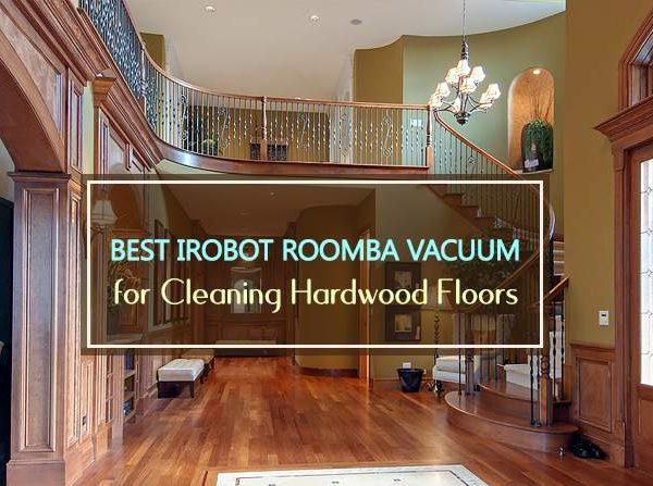 best irobot roomba for hardwood floors
