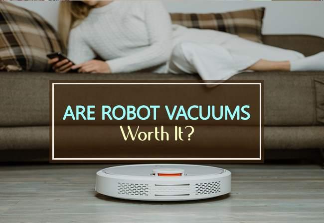robot vacuums worth it