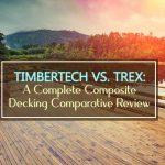TimberTech Vs. Trex: A Composite Decking Comparison 2021