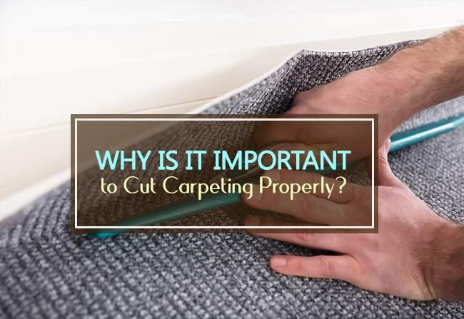 cut carpeting properly