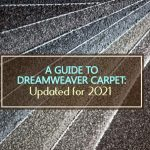DreamWeaver Carpet 2021: Costs, Ratings + Pros and Cons