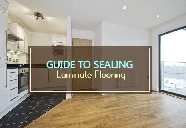 guide to sealing laminate flooring