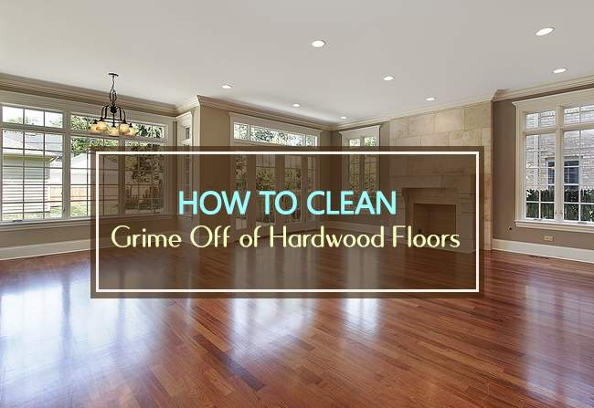 How to clean dirty hardwood floors perfectly -all best home