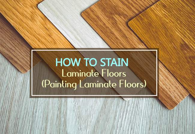 how to stain laminate floors