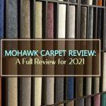 Mohawk Carpet Reviews 2021 (Pros & Cons, Price, Ratings)