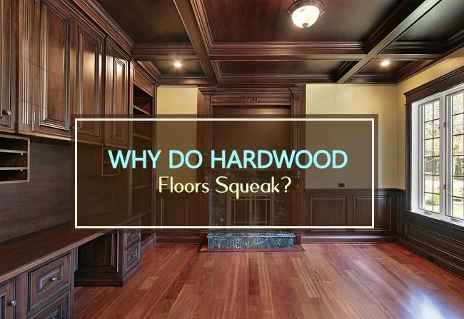 why do hardwood floors squeak