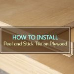 How to Install Peel and Stick Tile on Plywood