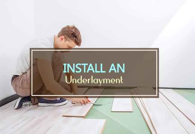 install an underlayment