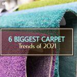 6 Biggest Carpet Trends of 2021