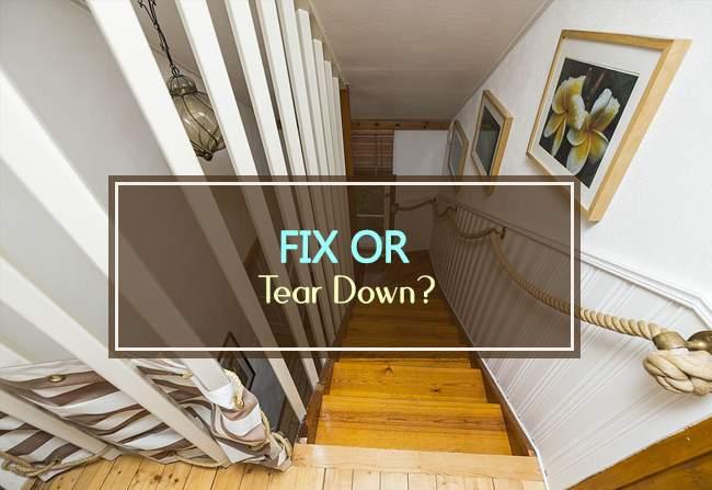 fix or tear down