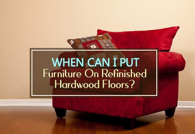 furniture on refinished hardwood floors
