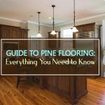 Guide to Pine Flooring 2021: Cost, Options, Pros and Cons