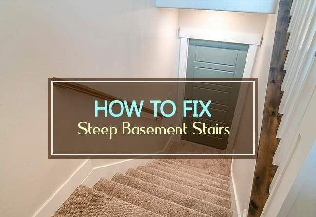how to fix steep basement stairs