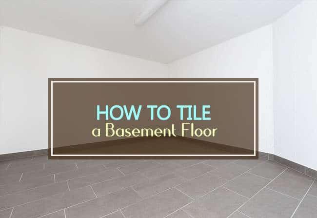how to tile a basement floor