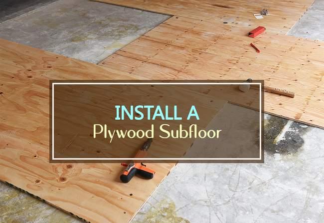 install a plywood subfloor