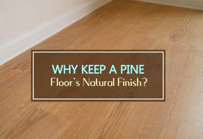 keep pine floors natural finish