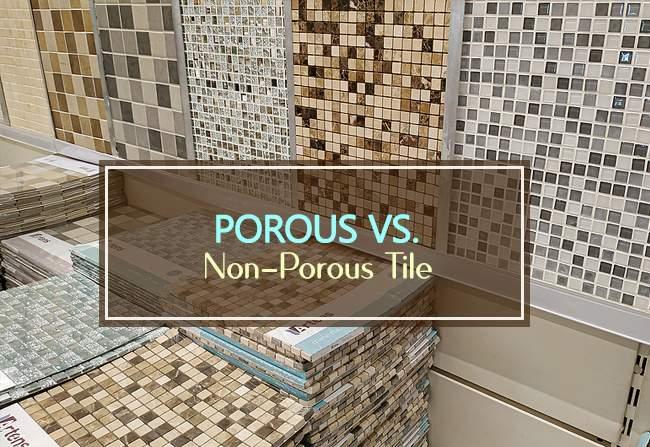 porous vs non porous tile