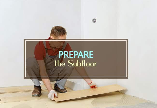prepare the subfloor