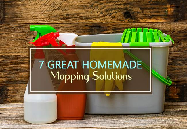 7 great homemade mopping solutions