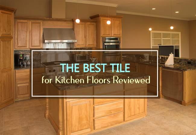 best tile for kitchen floors review
