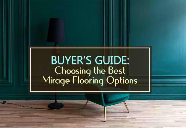 buyers guide mirage flooring