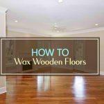 How to Wax Wooden Floors