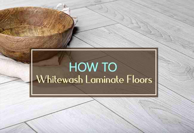 how to whitewash laminate floors