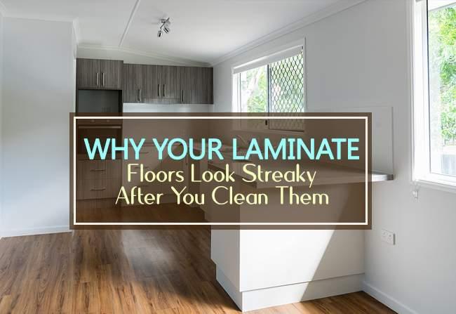 laminate floors look streaky after you clean