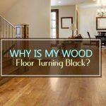 Why is My Wood Floor Turning Black?