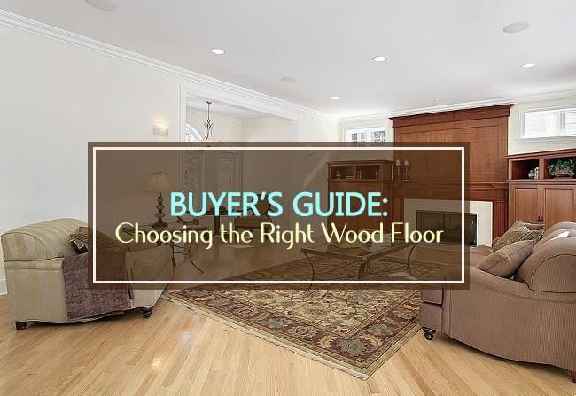 buyers guide choosing right wood floor