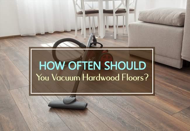 how often should you vacuum hardwood floors