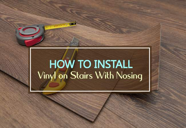 how to install vinyl on stairs with nosing