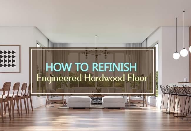 how to refinish enginered hardwood floor