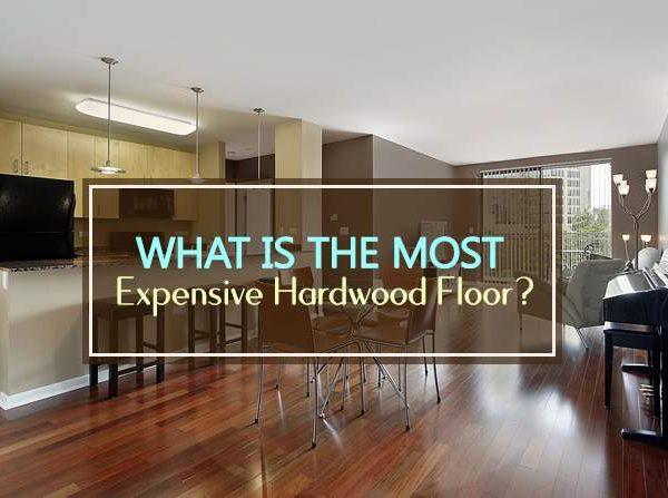 most expensive hardwood floor