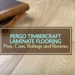 Pergo TimberCraft Laminate Flooring Review 2021