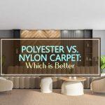 Polyester vs. Nylon Carpet: Which is Better