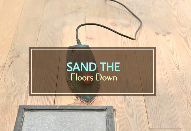 sand the floors down