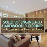 Solid Vs. Engineered Hardwood Flooring: Costs - Pros & Cons