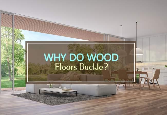 wood floors buckle